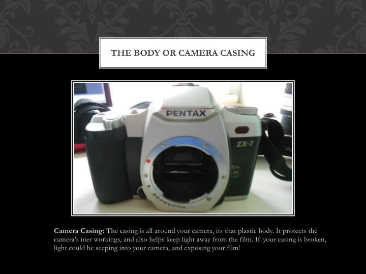 The Body or Camera Casing