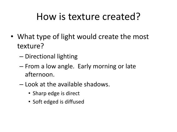 How is texture created?