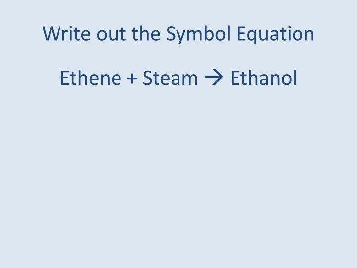 Write out the Symbol Equation