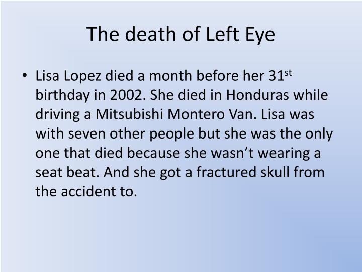 The death of Left Eye