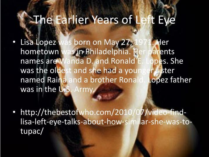 The Earlier Years of Left Eye