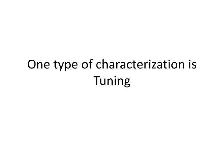 One type of characterization is