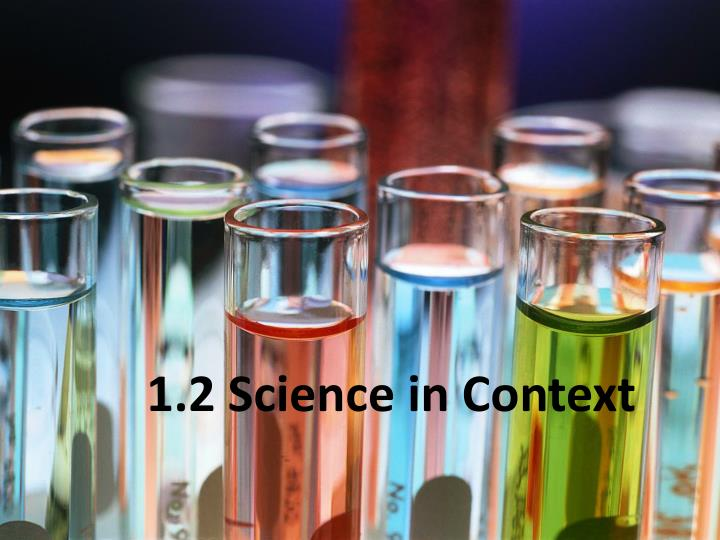 1.2 Science in Context