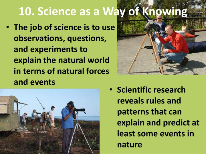 10. Science as a Way of Knowing