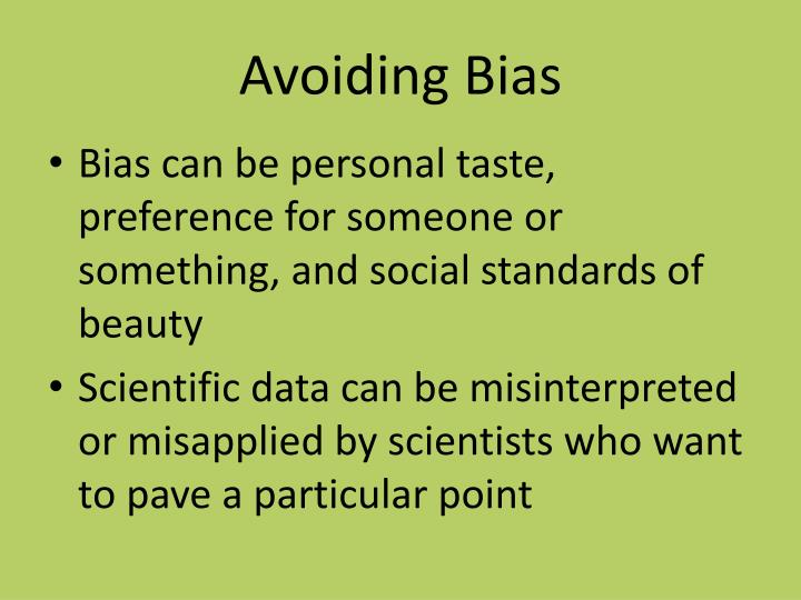 Avoiding Bias