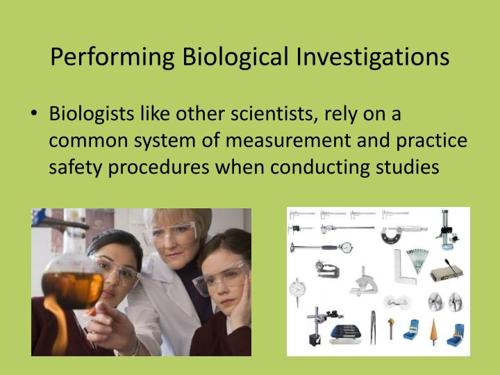 Performing Biological Investigations