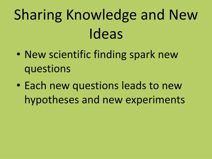 Sharing Knowledge and New Ideas