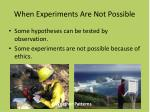 when experiments are not possible