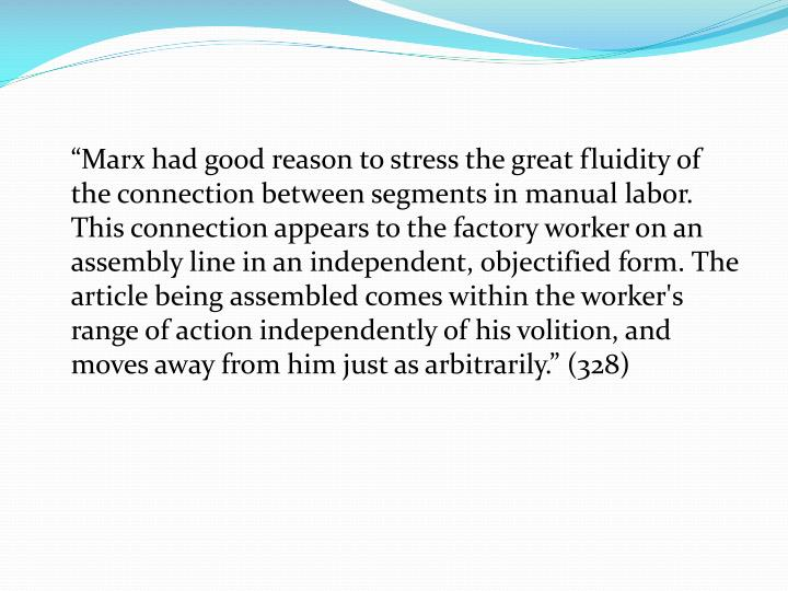 """Marx had good reason to stress the great fluidity of the connection between segments in manual"