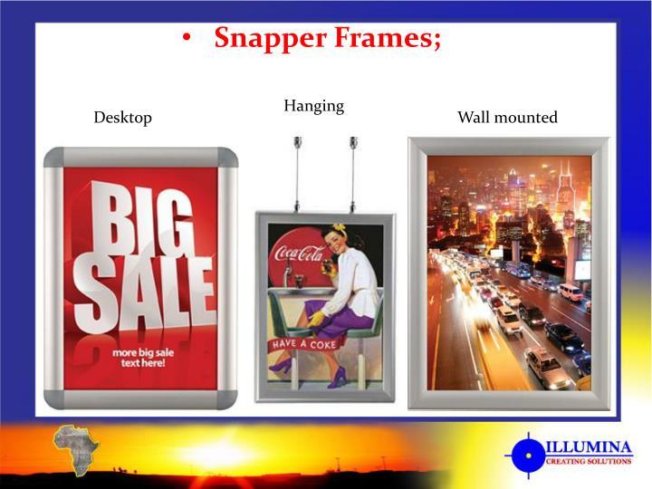 Snapper Frames;
