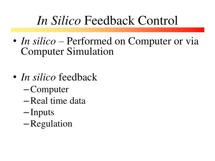 In silico feedback control