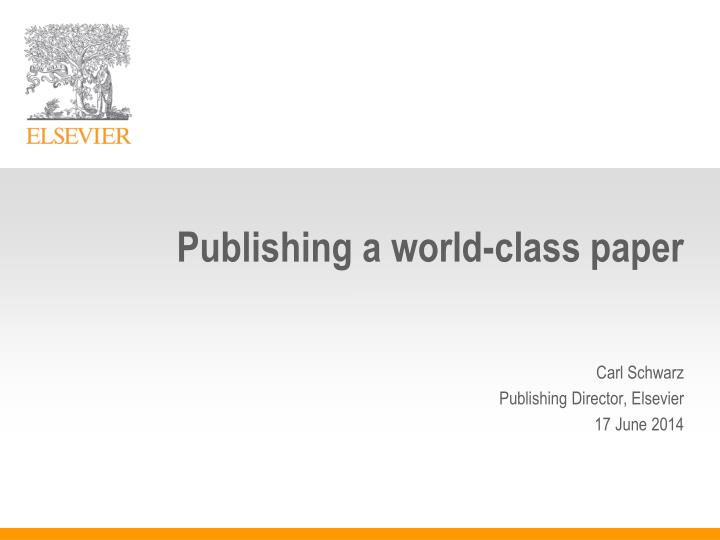 Publishing a world-class paper