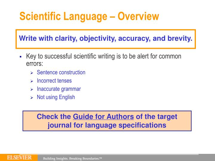 Write with clarity, objectivity, accuracy, and brevity.