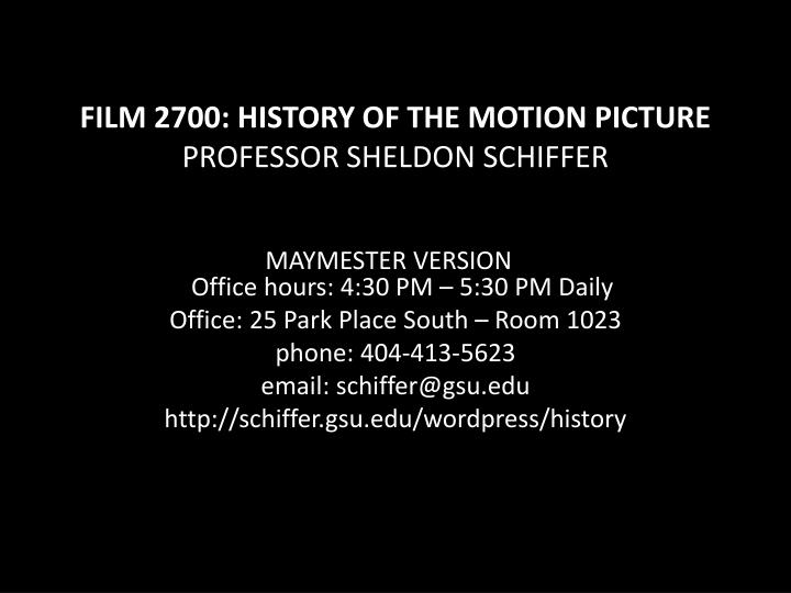 FILM 2700: HISTORY OF THE MOTION PICTURE