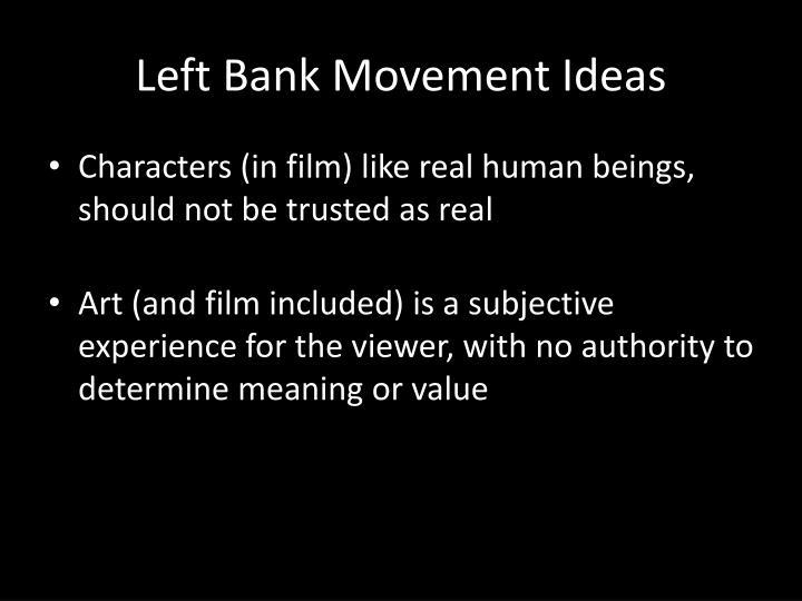 Left Bank Movement Ideas