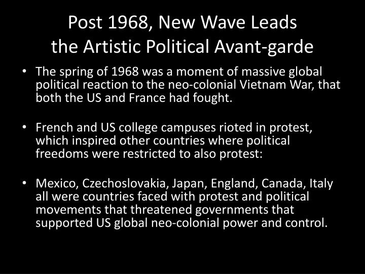 Post 1968, New Wave Leads the Artistic Political Avant-garde