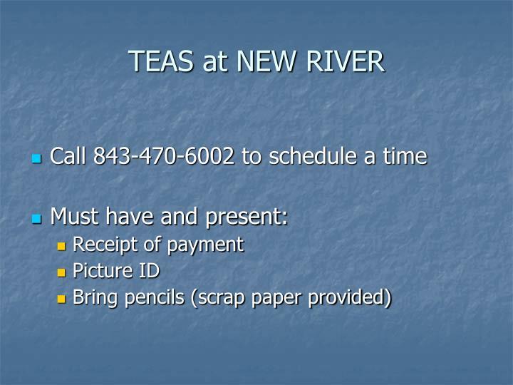 TEAS at NEW RIVER