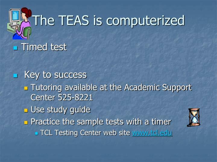 The TEAS is computerized