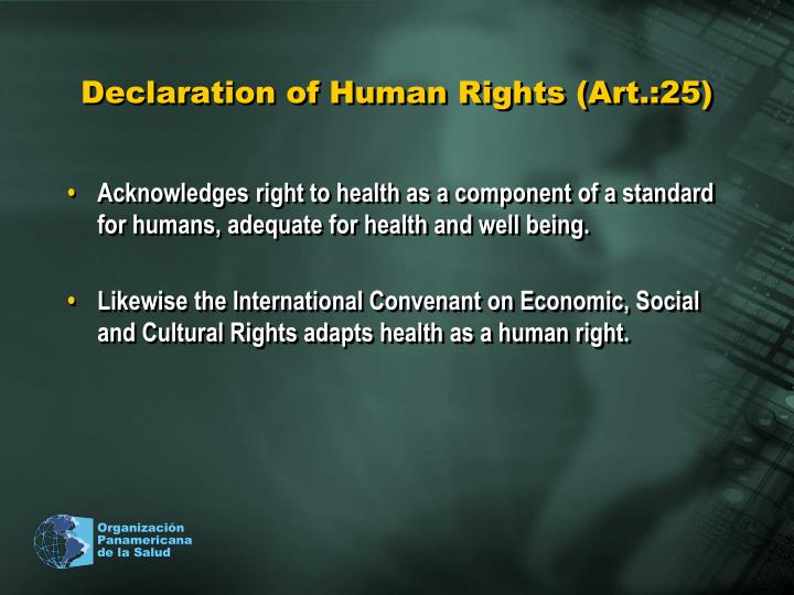 Declaration of Human Rights (Art.:25)