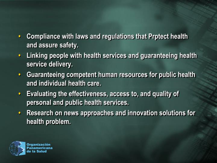 Compliance with laws and regulations that Prptect health and assure safety.