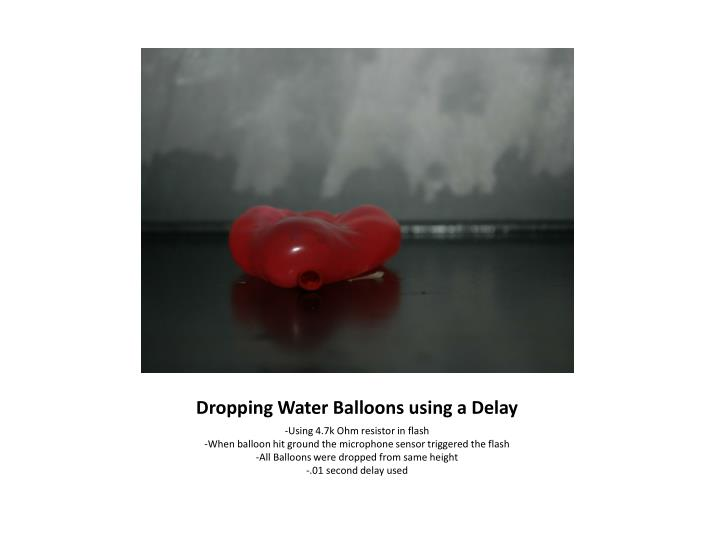 Dropping Water Balloons using a Delay