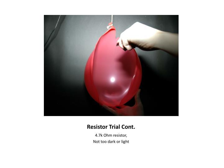 Resistor Trial Cont.