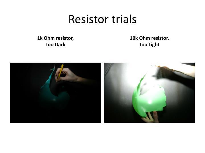 Resistor trials