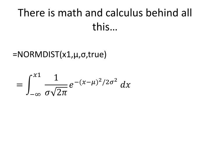 There is math and calculus behind all this…