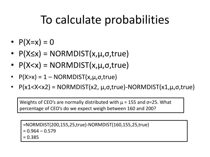 To calculate probabilities