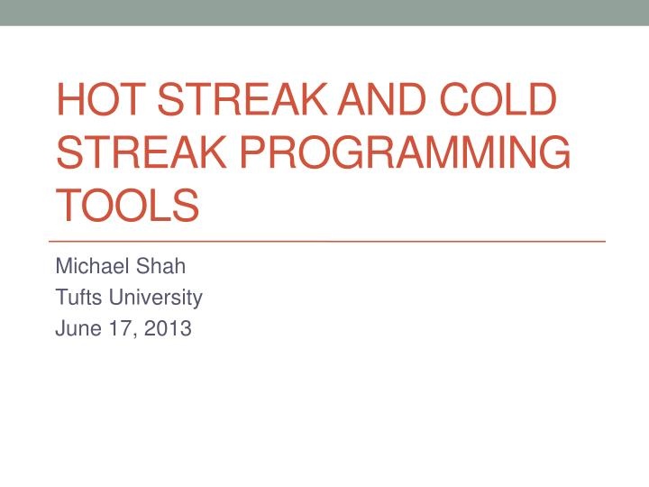 Hot Streak and Cold Streak Programming Tools