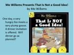 mo willems presents that is not a good idea by mo willems