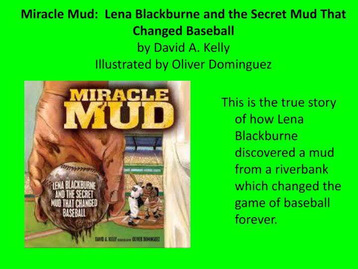Miracle Mud:  Lena