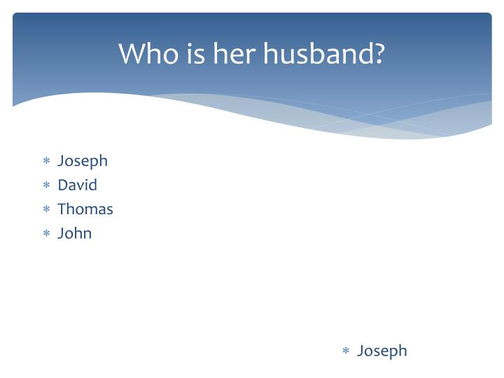 Who is her husband?