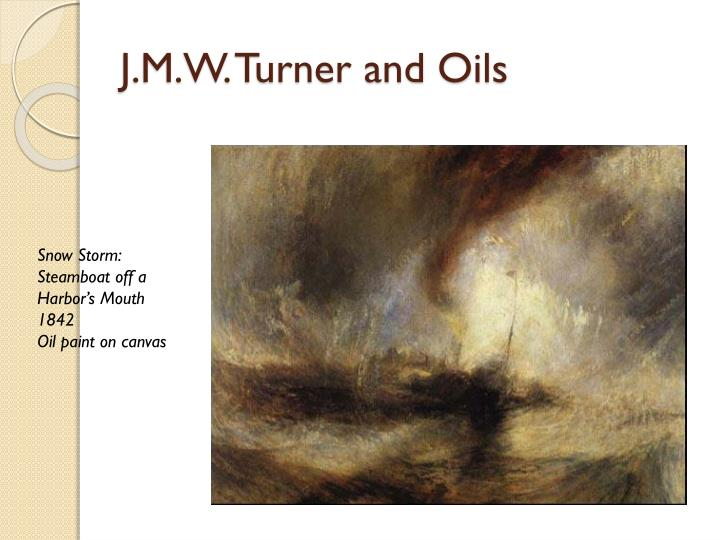 J.M.W. Turner and Oils