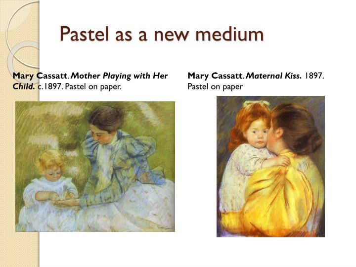 Pastel as a new medium
