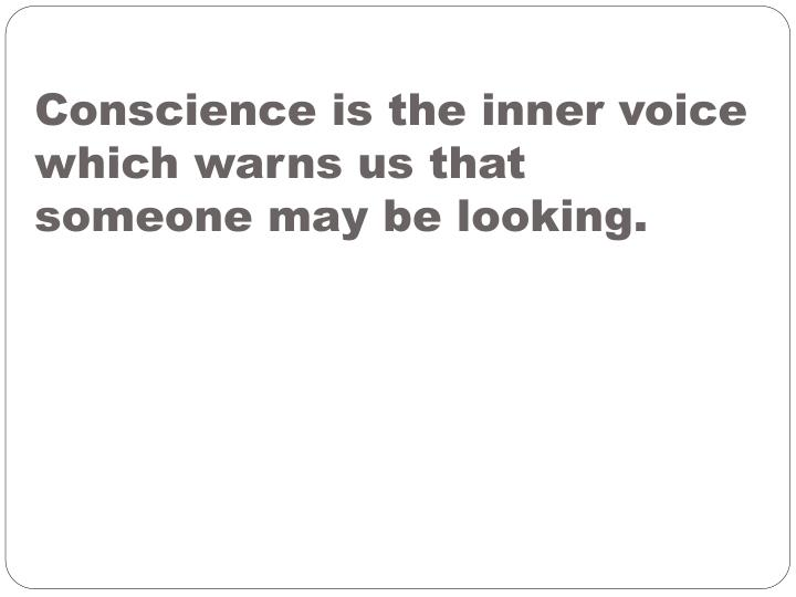 Conscience is the inner voice