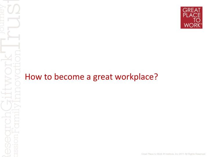 How to become a great workplace?