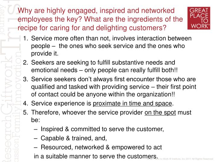 Why are highly engaged, inspired and networked employees the key? What are the ingredients of the recipe for caring for and delighting customers?