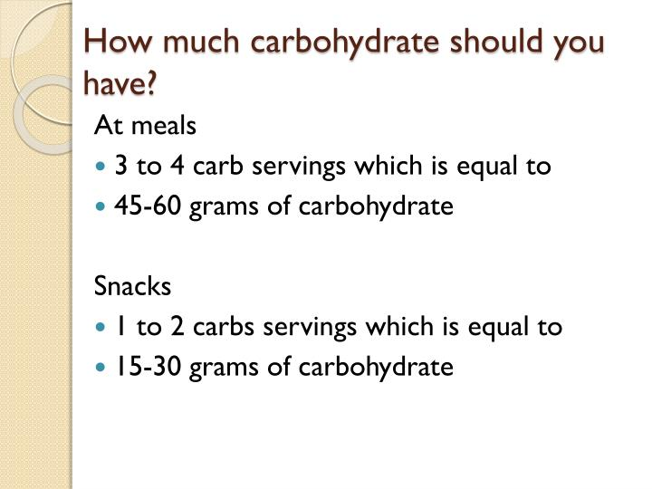 How much carbohydrate should you have?