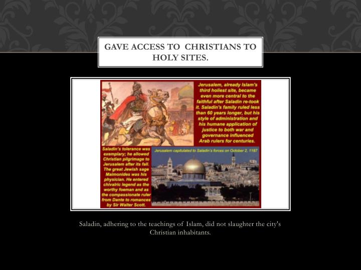 Gave access to  Christians to Holy Sites.