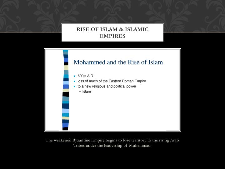 Rise of Islam & Islamic empires