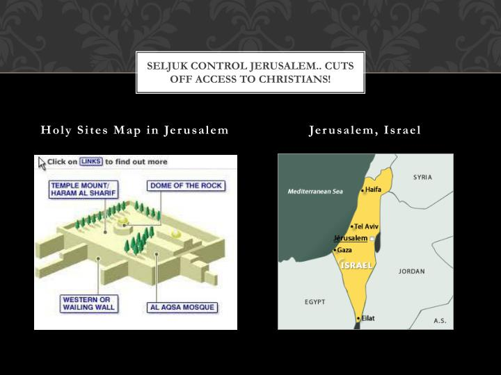 Seljuk control Jerusalem.. Cuts off access