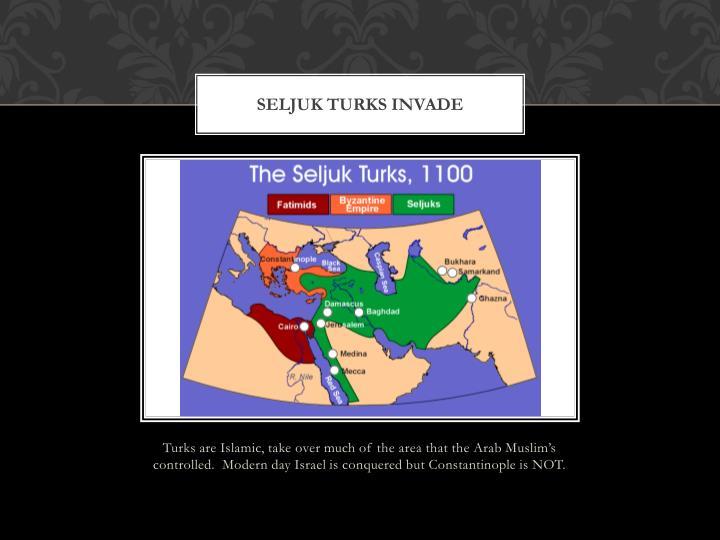 Seljuk Turks invade