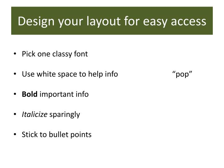 Design your layout for easy access
