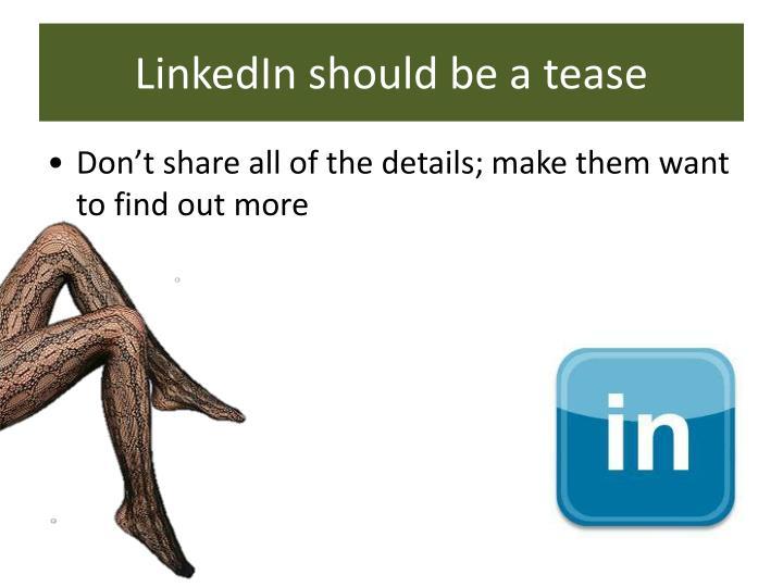 LinkedIn should be a tease
