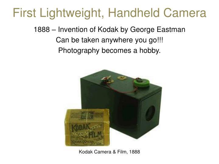 First Lightweight, Handheld Camera