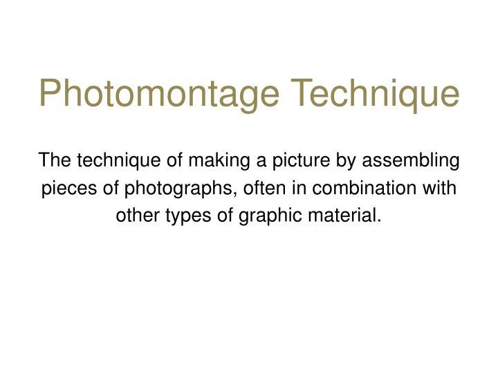 Photomontage Technique