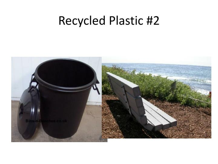 Recycled Plastic #2