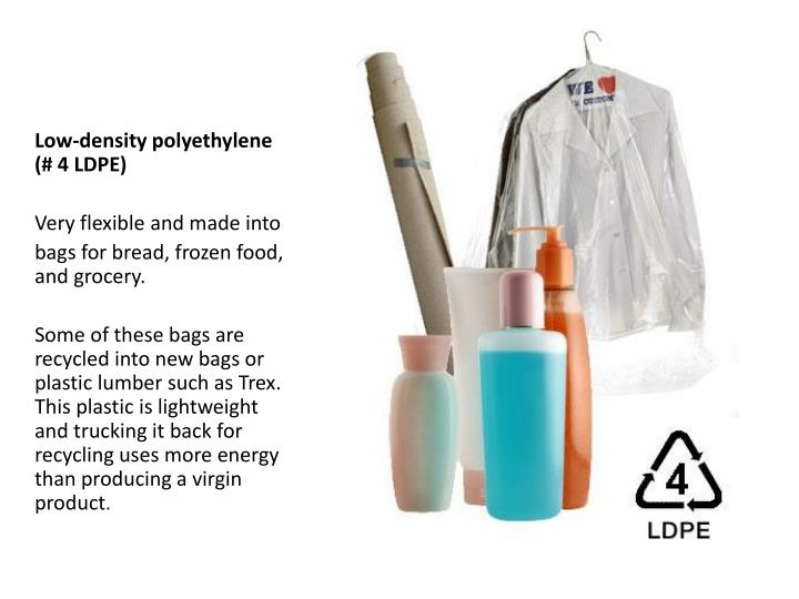 Low-density polyethylene (# 4 LDPE)