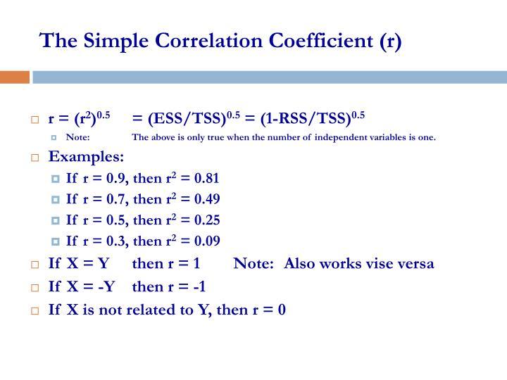 The Simple Correlation Coefficient (r)